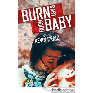 Click this Kindle cover to go directly to Amazon to Pre-Order your copy of Burn Baby Burn Baby!