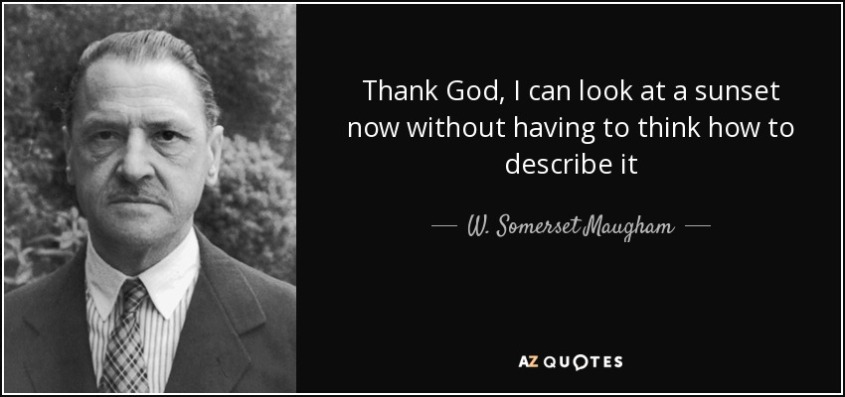 quote-thank-god-i-can-look-at-a-sunset-now-without-having-to-think-how-to-describe-it-w-somerset-maugham-72-48-98